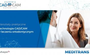 Technologie CAD/CAM w leczeniu ortodontycznym – warsztaty praktyczne